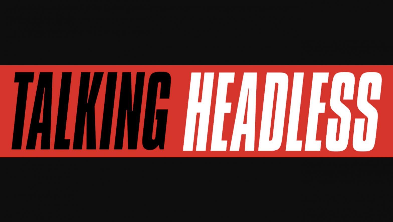 Talking Headless